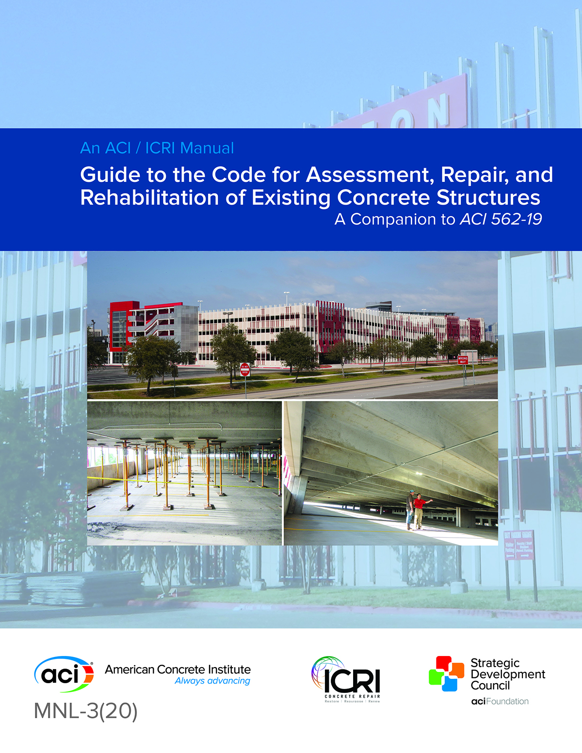 ACI and ICRI publish New Guide to the CODE for Assessment, Repair, and Rehabilitation of Existing Concrete Structures
