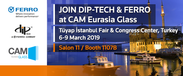 Ferro and Dip-Tech to Present Their Dedicated Printing Solutions at Eurasia Glass Istanbul, Turkey, March 6-9
