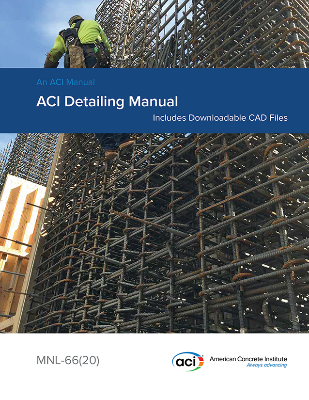 ACI RELEASES NEW CONCRETE DETAILING MANUAL INCLUDING DOWNLOADABLE CAD FILES