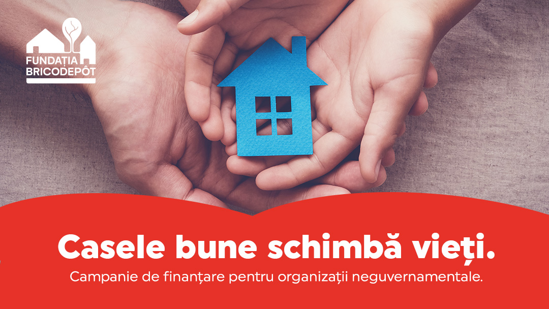 """Fundatia BricoDépôt da startul primei sale campanii de finantare:  """"Casele bune schimba vieti"""""""