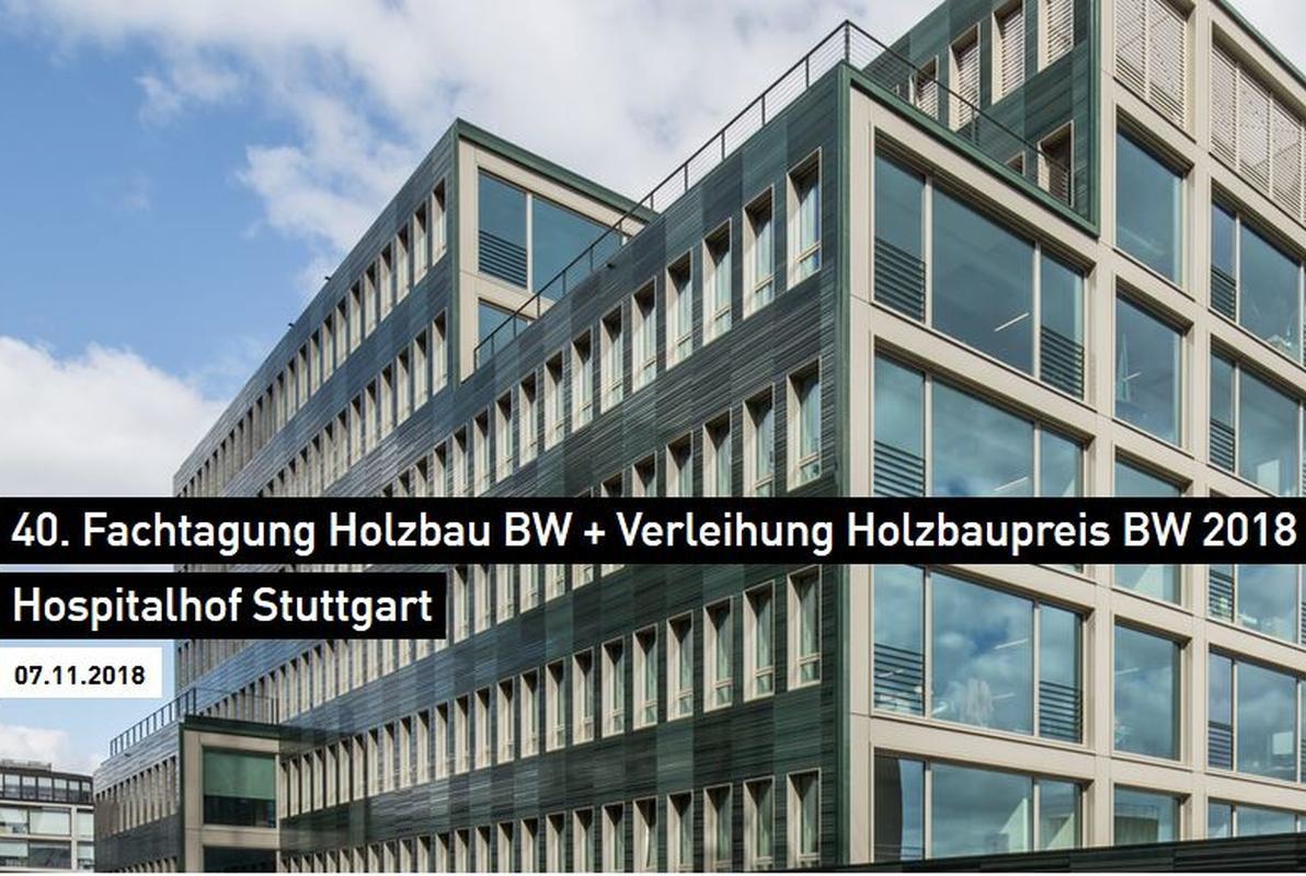 Fachtagung Holzbau BW + Verleihung Holzbaupreis BW 2018 Hospitalhof Stuttgart