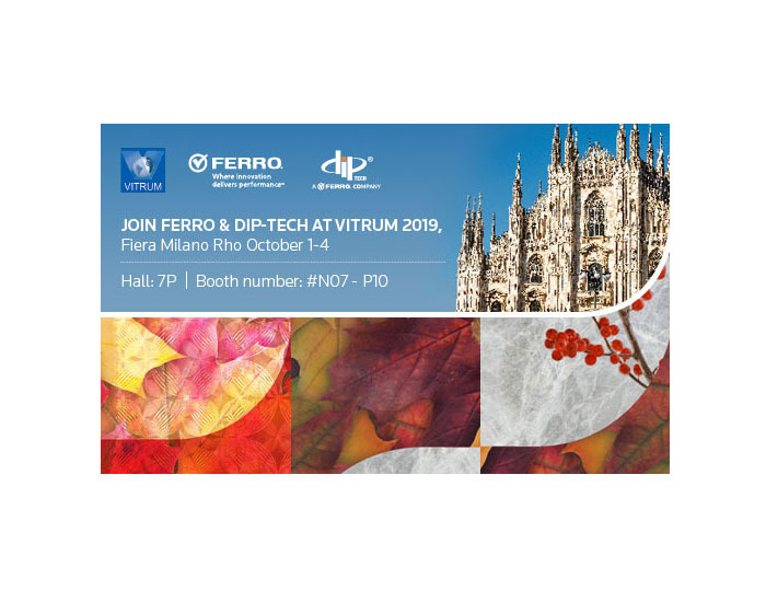 Ferro to Highlight Its Complete Solution for Digital Glass Printing at Vitrum 2019, Milan Italy, October 1-4