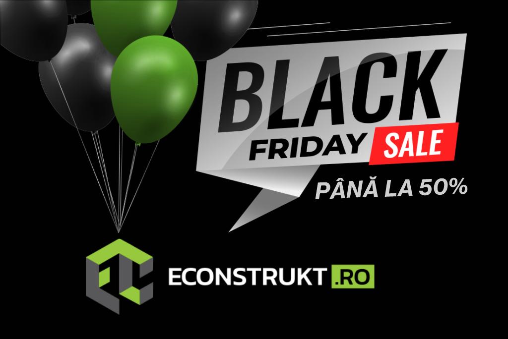 Econstrukt.ro se lanseaza de BLACK FRIDAY
